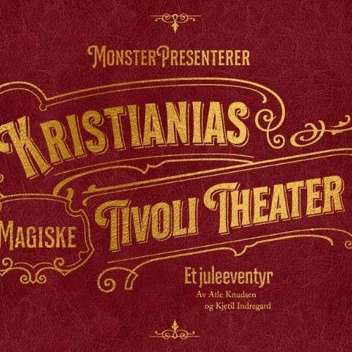 Ny julekalender på NRK - Kristiania Magiske Tivoli Teater - vises på ny i 2021
