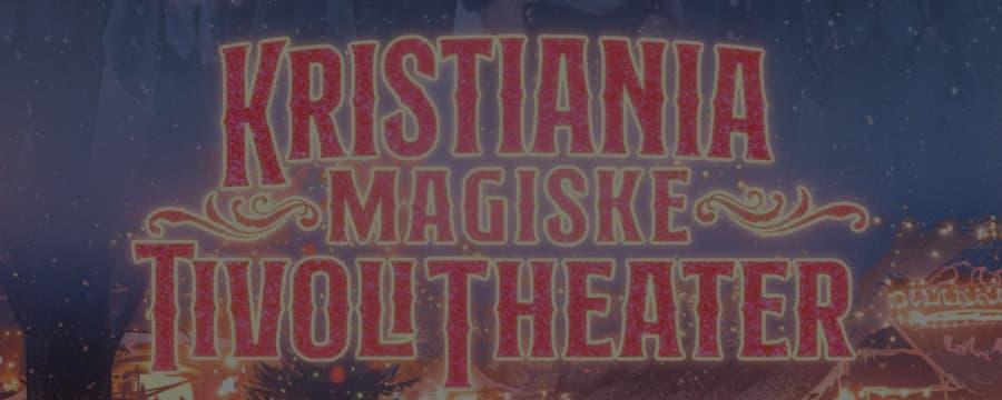 kristianias magiske tivoli theater